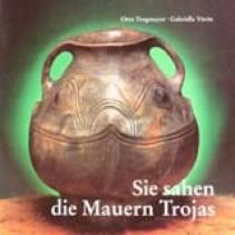 Sie sahen die Mauern Trojas. Ausstellungskatalog 1994