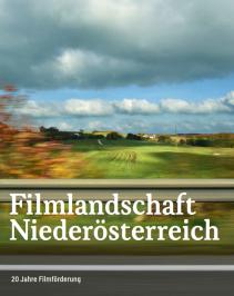 Filmlandschaft Niederösterreich -  20 Jahre Filmförderung