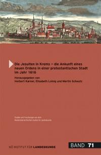 Herbert Karner, Elisabeth Loinig und Martin Scheutz (Hrsg.): Die Jesuiten in Krems