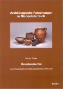 Niederösterreich Unterhautzental Urnenfelderzeitliche Siedlungsbefunde und Funde - Band 8