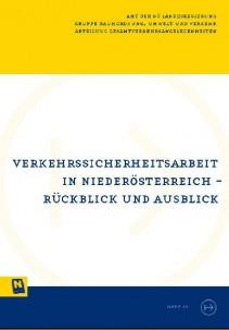 NÖ Landesverkehrskonzept, Heft 25; Verkehrssicherheitsarbeit in Niederösterreich - Rückblick und Ausblick - Broschüre