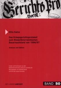 Otto Kainz: Das Kriegsgerichtsprotokoll zum Niederösterreichischen Bauernaufstand von 1596/97
