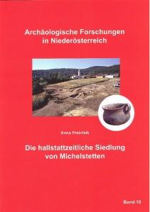 Anna Preinfalk: Die hallstattzeitliche Siedlung von Michelstetten