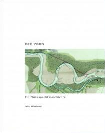 Ybbs - Ein Fluss macht Geschichte