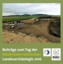 Beiträge zum Tag der Niederösterreichischen Landesarchäologie 2016
