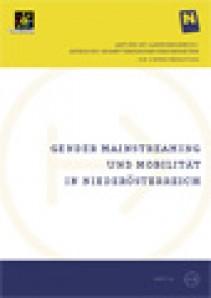 NÖ Landesverkehrskonzept, Heft 22; Gender Mainstreaming und Mobilität in Niederösterreich - Broschüre