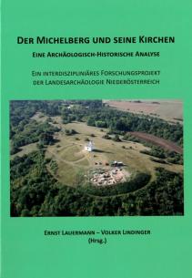 Der Michelberg und seine Kirchen. Eine archäologisch-historische Analyse.